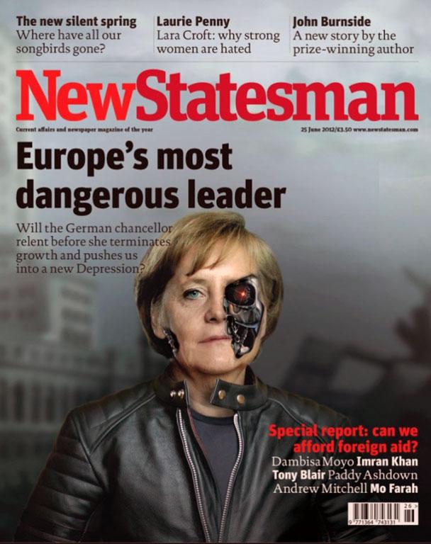 Британский еженедельный журнал New Statesman назвал канцлера Германии Ангелу Меркель самым опасным европейским лидером. На обложке она показана в образе Терминатора. Автор Мехди Хасан утверждает, что она представляет большую угрозу мировой стабильности и процветанию, чем северокорейский лидер Ким Чен Ун и президент Ирана Махмуд Ахмадинежад