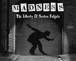 Madness – «The Liberty Of Norton Folgate»