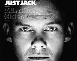 Just Jack – «All Night Cinema»